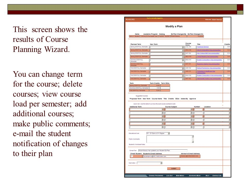 This screen shows the results of Course Planning Wizard. You can change term for the course; delete courses; view course load per semester; add additi