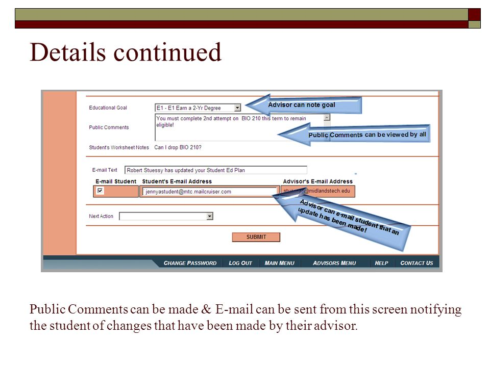 Details continued Public Comments can be made & E-mail can be sent from this screen notifying the student of changes that have been made by their advi