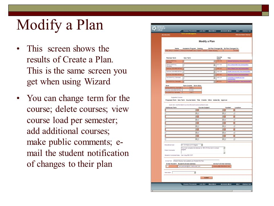 Modify a Plan This screen shows the results of Create a Plan. This is the same screen you get when using Wizard You can change term for the course; de
