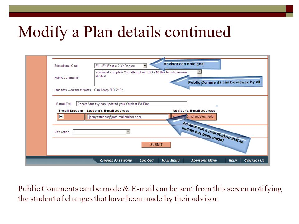 Modify a Plan details continued Public Comments can be made & E-mail can be sent from this screen notifying the student of changes that have been made