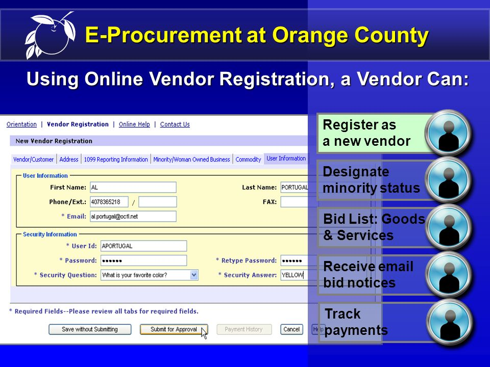 22 E-Procurement at Orange County Using Online Vendor Registration, a Vendor Can: Register as a new vendor Designate minority status Receive email bid