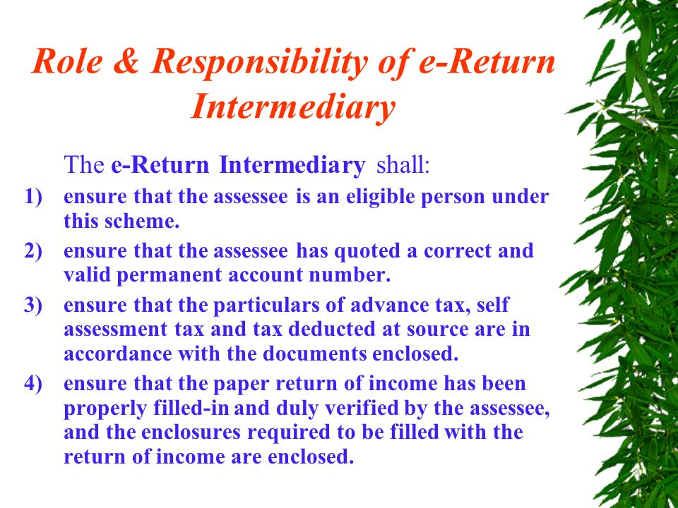 contd The Central Board for Direct Taxes (CBDT) recently notified the Electronic Furnishing of Returns of Income Scheme, 2004 to enable CAs to act as e- intermediaries.
