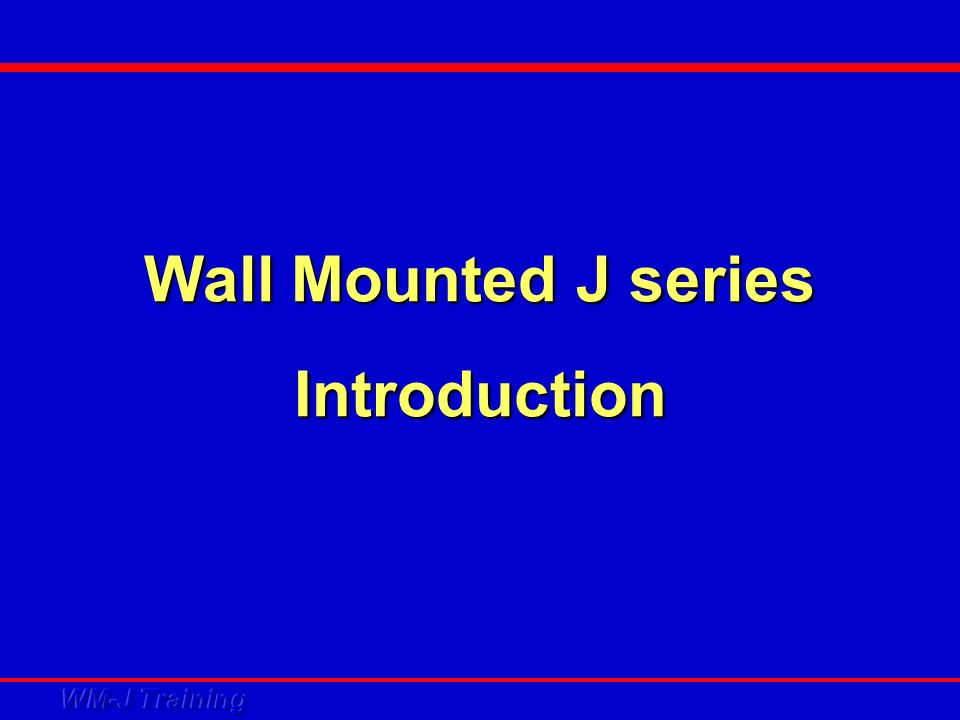 Wall Mounted J series Introduction