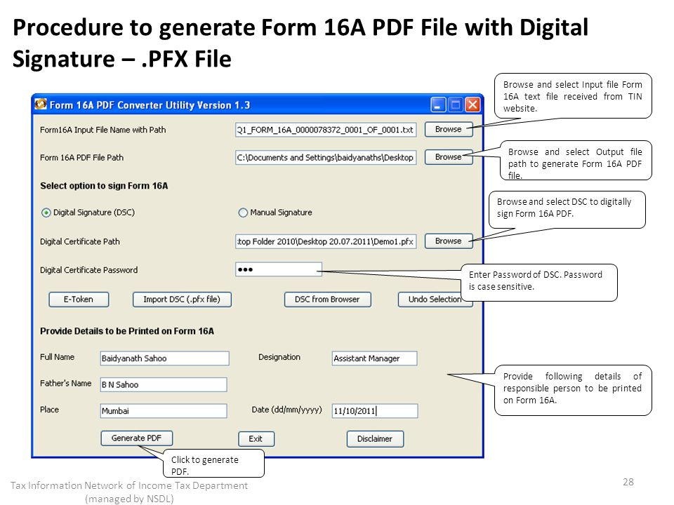 Procedure to generate Form 16A PDF File with Digital Signature –.PFX File 28 Tax Information Network of Income Tax Department (managed by NSDL) Enter Password of DSC.