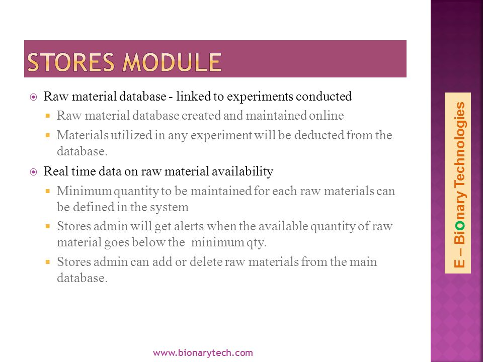 Raw material database - linked to experiments conducted Raw material database created and maintained online Materials utilized in any experiment will