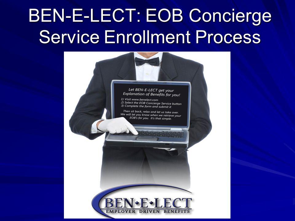 BEN-E-LECT: EOB Concierge Service Enrollment Process