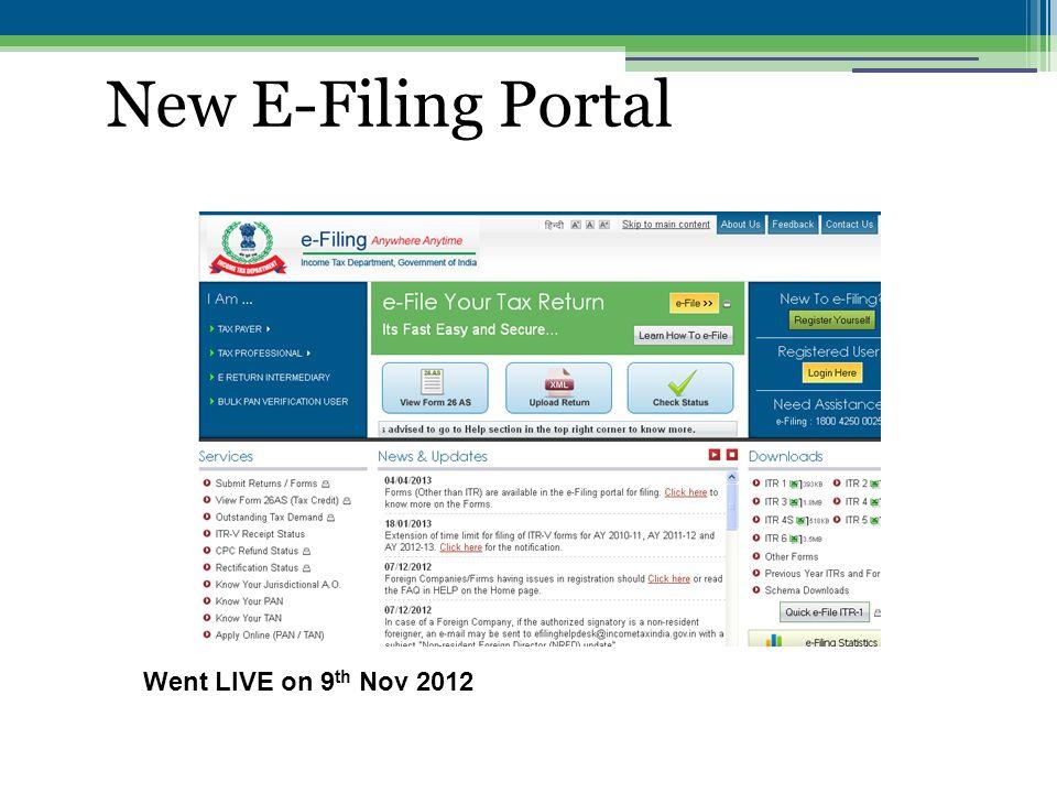 New E-Filing Portal Went LIVE on 9 th Nov 2012