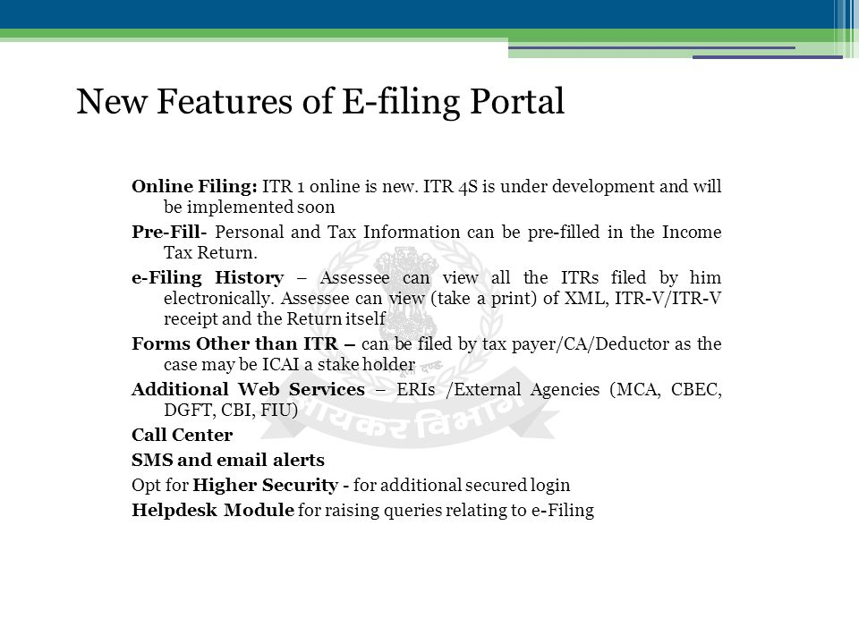 New Features of E-filing Portal Online Filing: ITR 1 online is new.