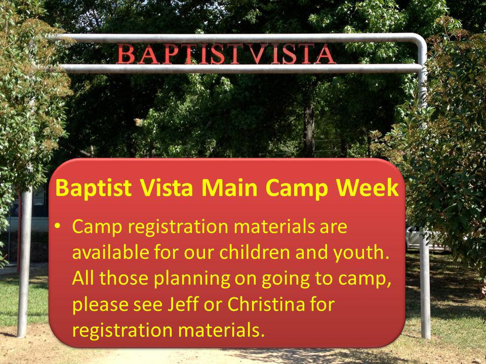 Baptist Vista Main Camp Week Camp registration materials are available for our children and youth.