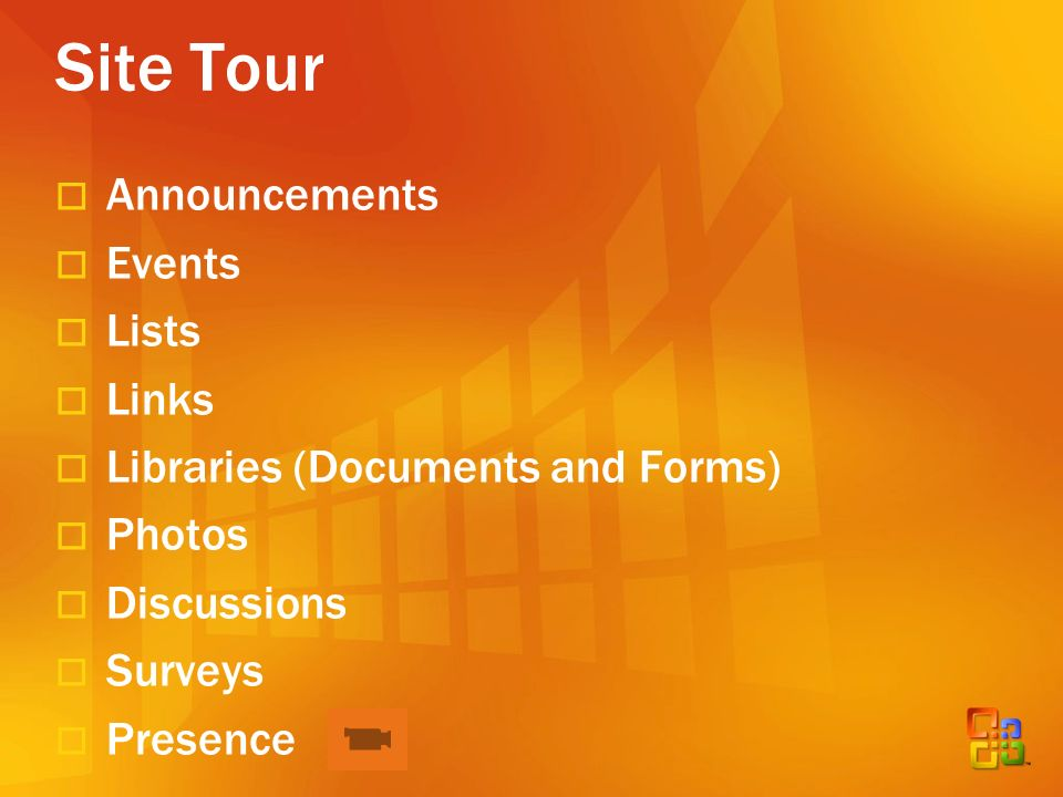 Site Tour Announcements Events Lists Links Libraries (Documents and Forms) Photos Discussions Surveys Presence