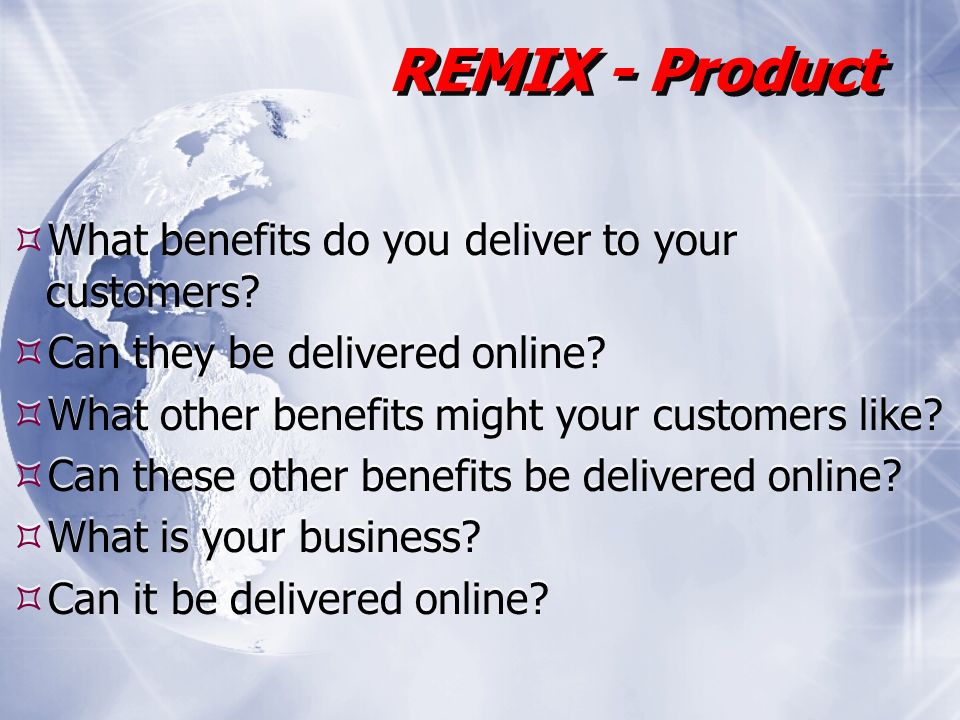 What benefits do you deliver to your customers. Can they be delivered online.