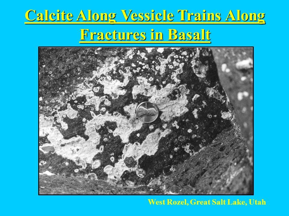 Calcite Along Vessicle Trains Along Fractures in Basalt West Rozel, Great Salt Lake, Utah