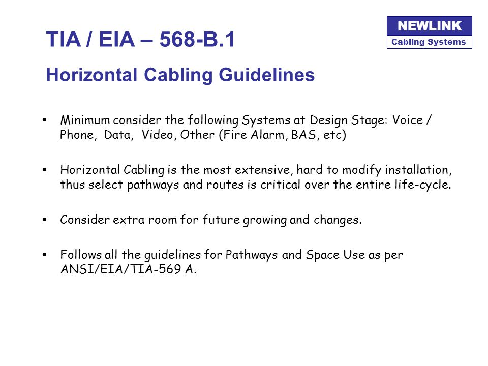 Cabling Systems NEWLINK TIA / EIA – 568-B.1 Cross-Connection Links Cable Segments using Patch Cords or Wire Jumpers Could consist of Patch Panels or o