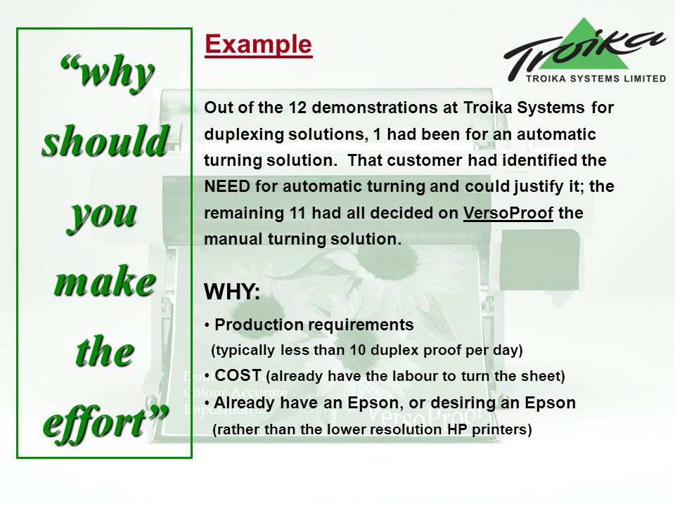 Out of the 12 demonstrations at Troika Systems for duplexing solutions, 1 had been for an automatic turning solution.