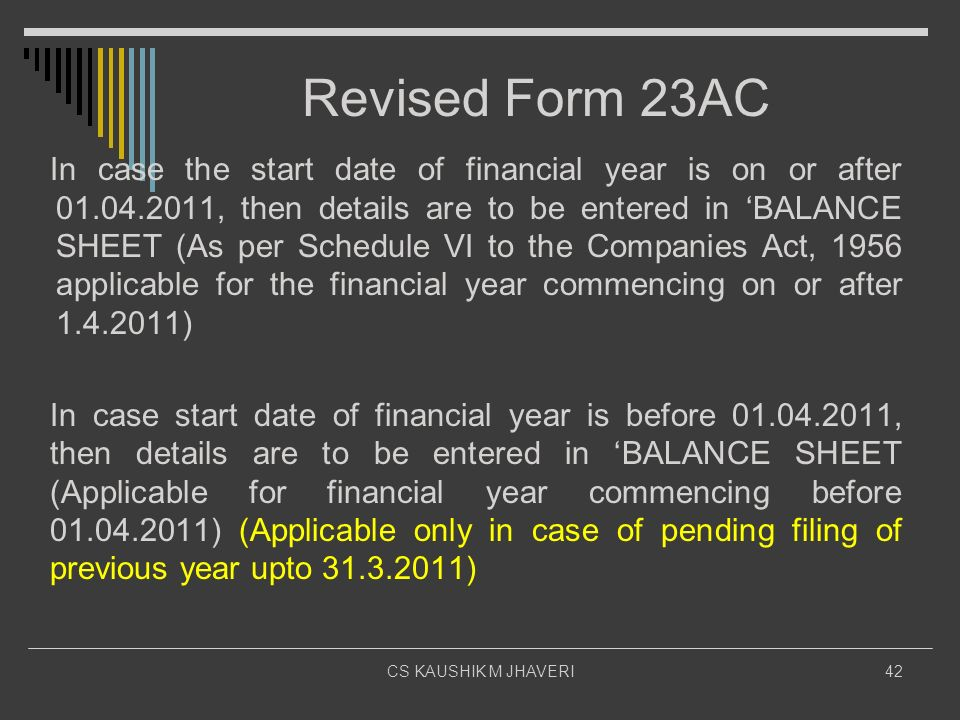 Revised Form 23AC In case the start date of financial year is on or after 01.04.2011, then details are to be entered in BALANCE SHEET (As per Schedule