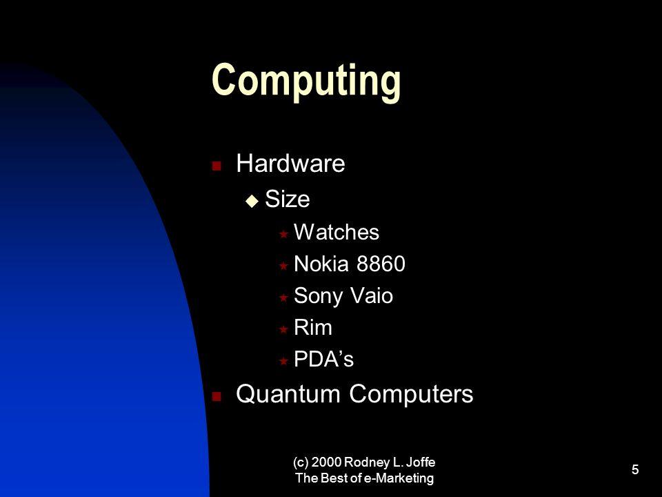 (c) 2000 Rodney L. Joffe The Best of e-Marketing 4 Issues and Segments Technology: Computing Communication Robotics Convergence Sci-fi Human and Socia