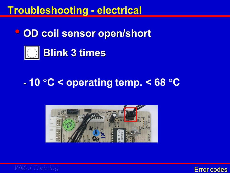 Troubleshooting - electrical OD coil sensor open/short OD coil sensor open/short Blink 3 times Blink 3 times - - 10 C < operating temp. < 68 C Error c