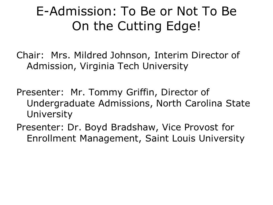 E-Admission: To Be or Not To Be On the Cutting Edge.
