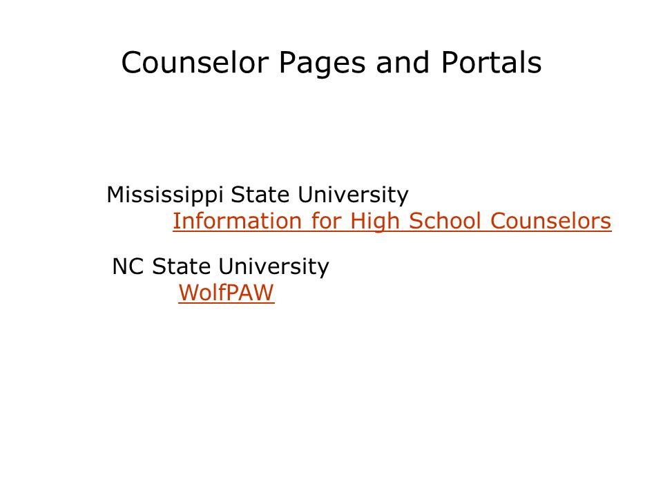 Counselor Pages and Portals NC State University WolfPAW Mississippi State University Information for High School Counselors