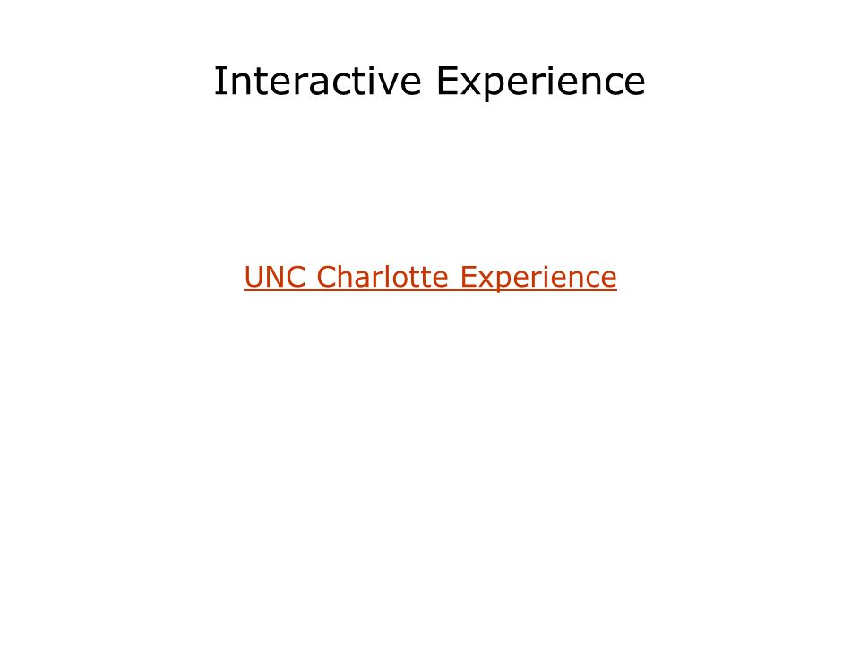 Interactive Experience UNC Charlotte Experience