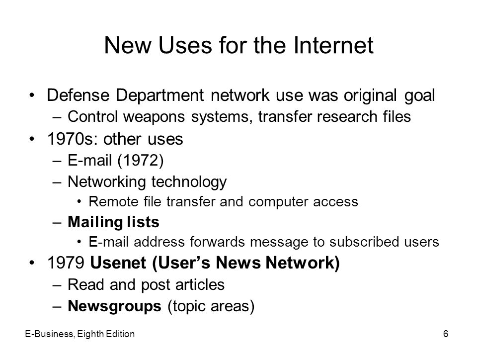 E-Business, Eighth Edition37 Electronic Mail Protocols (contd.) Two common protocols –Simple Mail Transfer Protocol (SMTP) Specifies mail message format Describes mail administration e-mail server Describes mail transmission on the Internet –Post Office Protocol (POP) Sends mail to users computer, deletes from server Sends mail to users computer, does not delete Asks if new mail arrived