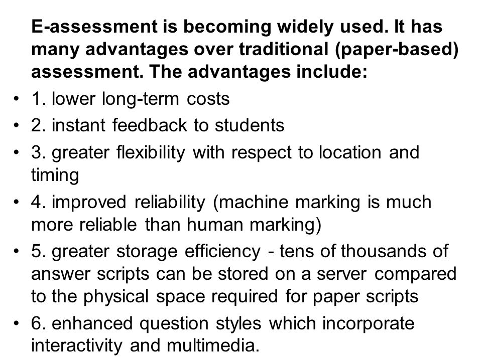 E-assessment is becoming widely used.