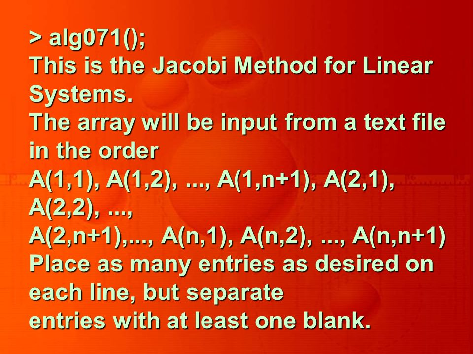 > alg071(); This is the Jacobi Method for Linear Systems.