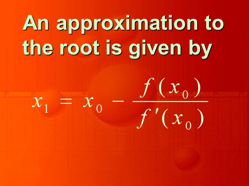 An approximation to the root is given by