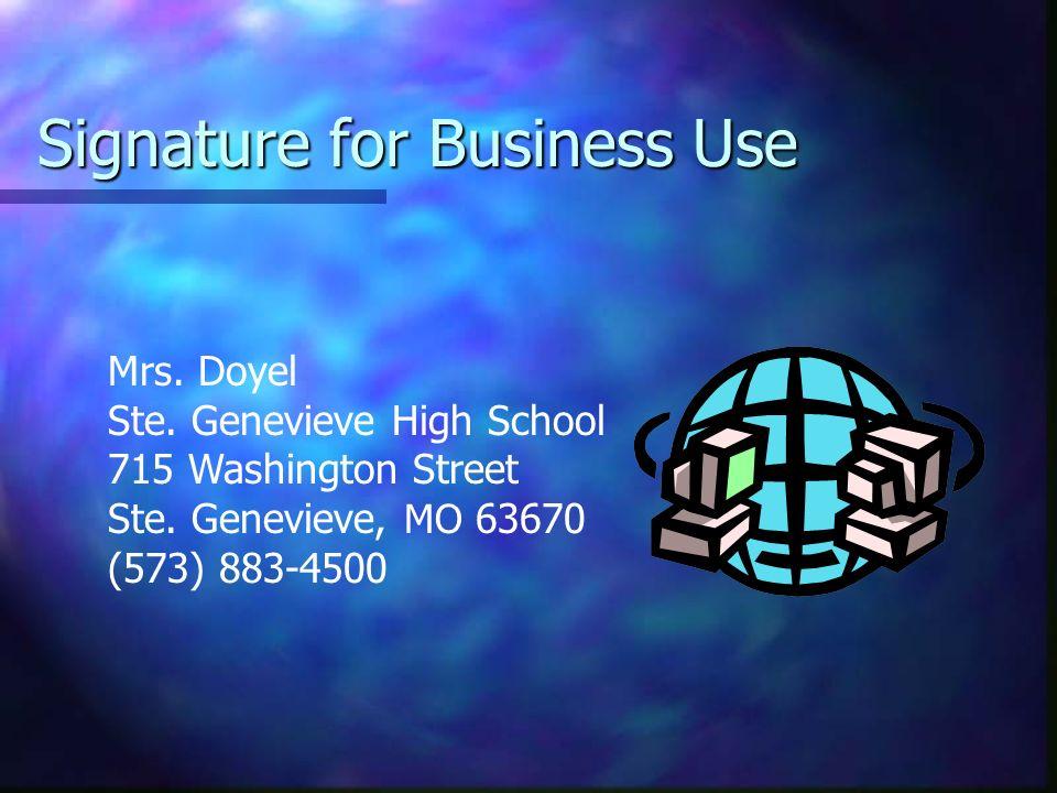 Signature for Business Use Mrs.Doyel Ste. Genevieve High School 715 Washington Street Ste.