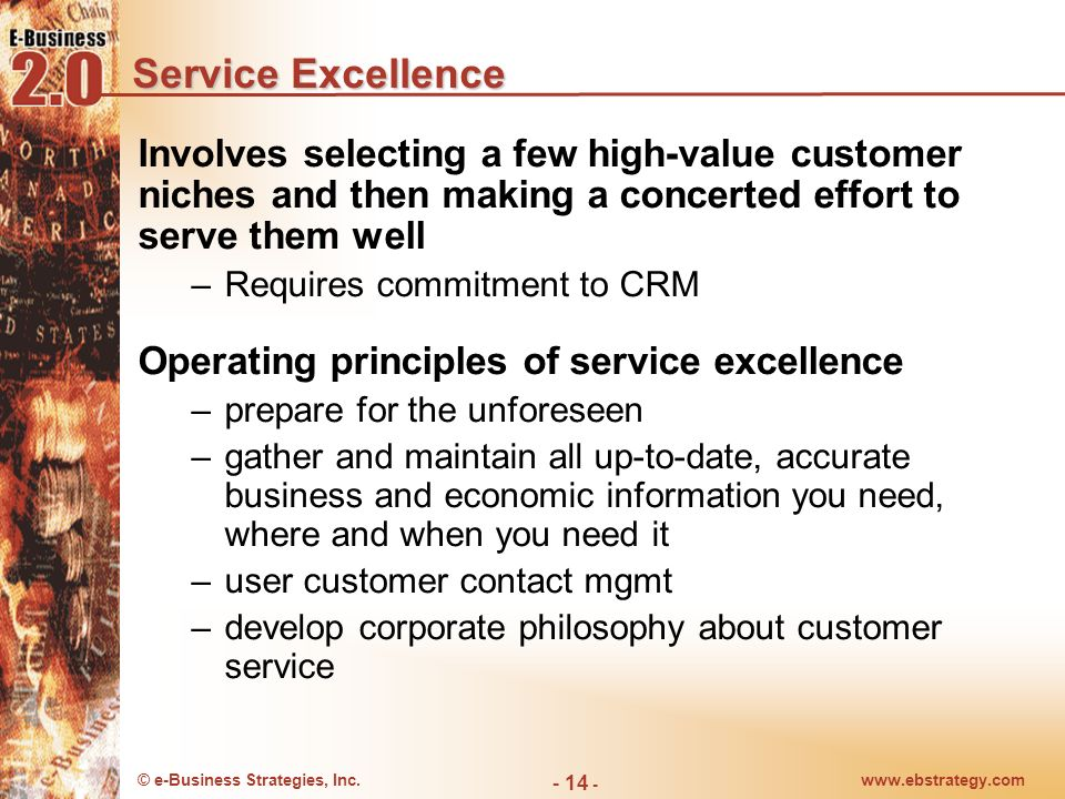 © e-Business Strategies, Inc.www.ebstrategy.com - 14 - Service Excellence Involves selecting a few high-value customer niches and then making a concer