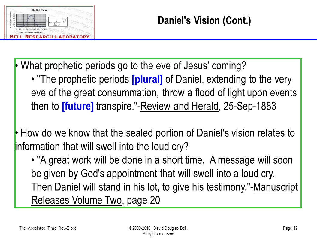 The_Appointed_Time_Rev-E.ppt©2009-2010; David Douglas Bell, All rights reserved Page 12 What prophetic periods go to the eve of Jesus coming.