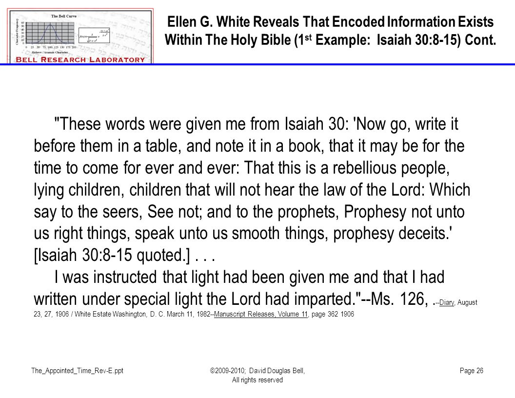 The_Appointed_Time_Rev-E.ppt©2009-2010; David Douglas Bell, All rights reserved Page 26 Ellen G. White Reveals That Encoded Information Exists Within