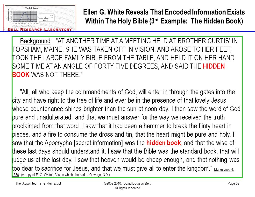 The_Appointed_Time_Rev-E.ppt©2009-2010; David Douglas Bell, All rights reserved Page 33 Ellen G. White Reveals That Encoded Information Exists Within