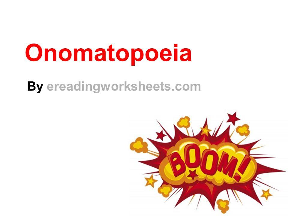 Onomatopoeia By ereadingworksheets.com