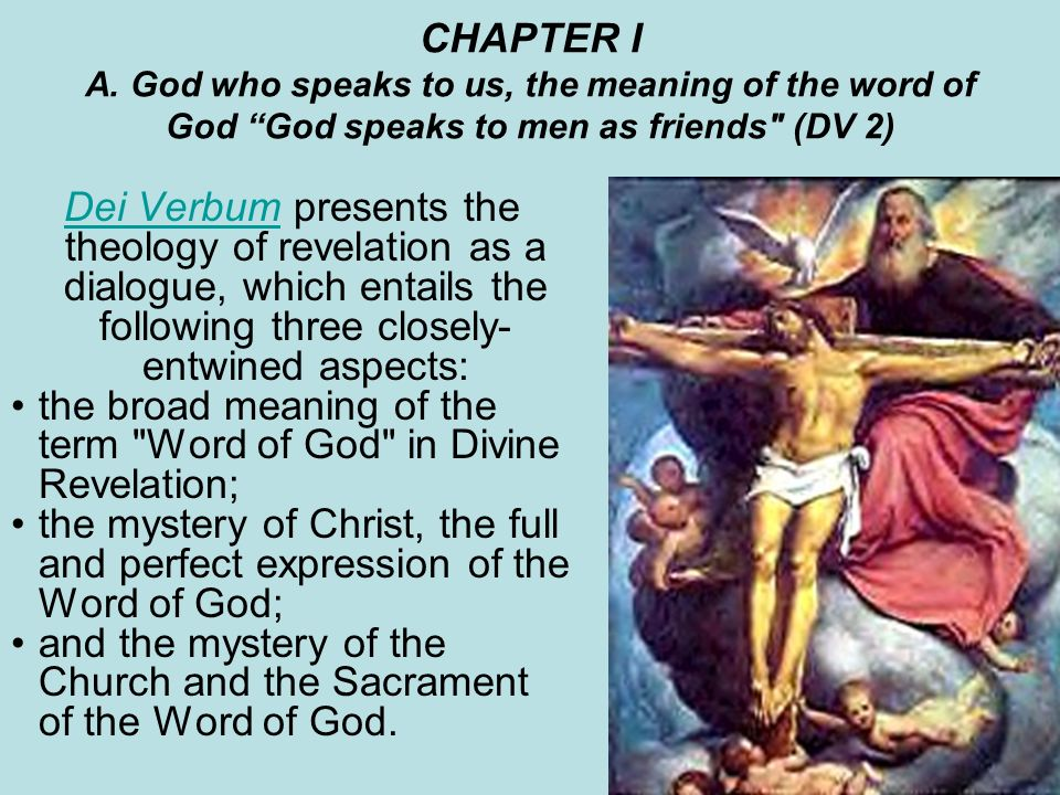 CHAPTER I A. God who speaks to us, the meaning of the word of God God speaks to men as friends