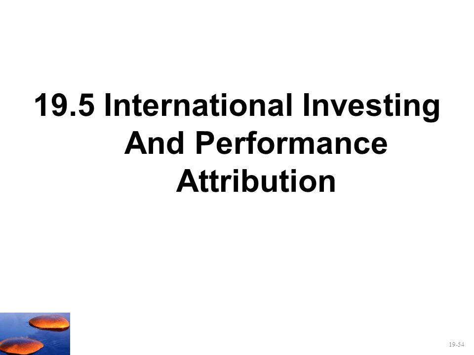 19-54 19.5 International Investing And Performance Attribution