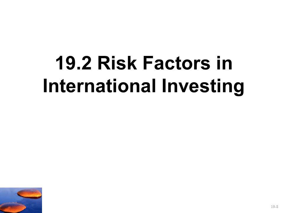 19-8 19.2 Risk Factors in International Investing