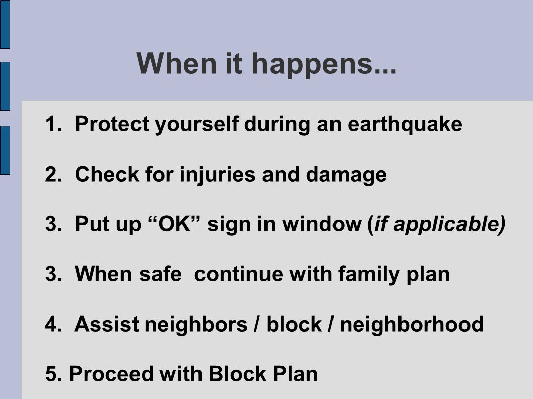 When it happens Protect yourself during an earthquake 2.