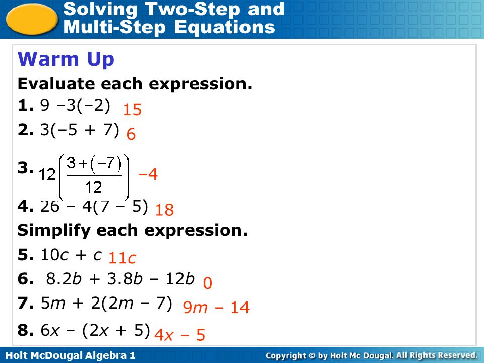 Holt McDougal Algebra 1 Solving Two-Step and Multi-Step Equations Example 4: Application Continued Let m represent the number of meals that Jan has paid for at the café.