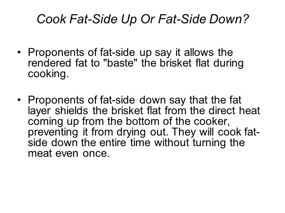 Cook Fat-Side Up Or Fat-Side Down.