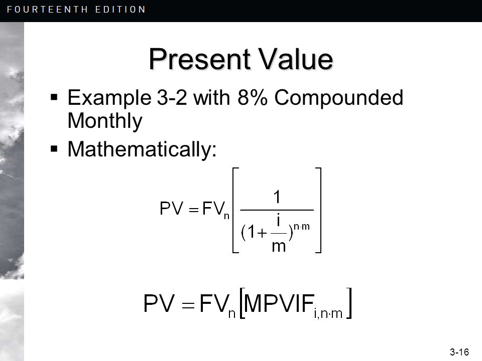3-16 Present Value Example 3-2 with 8% Compounded Monthly Mathematically: