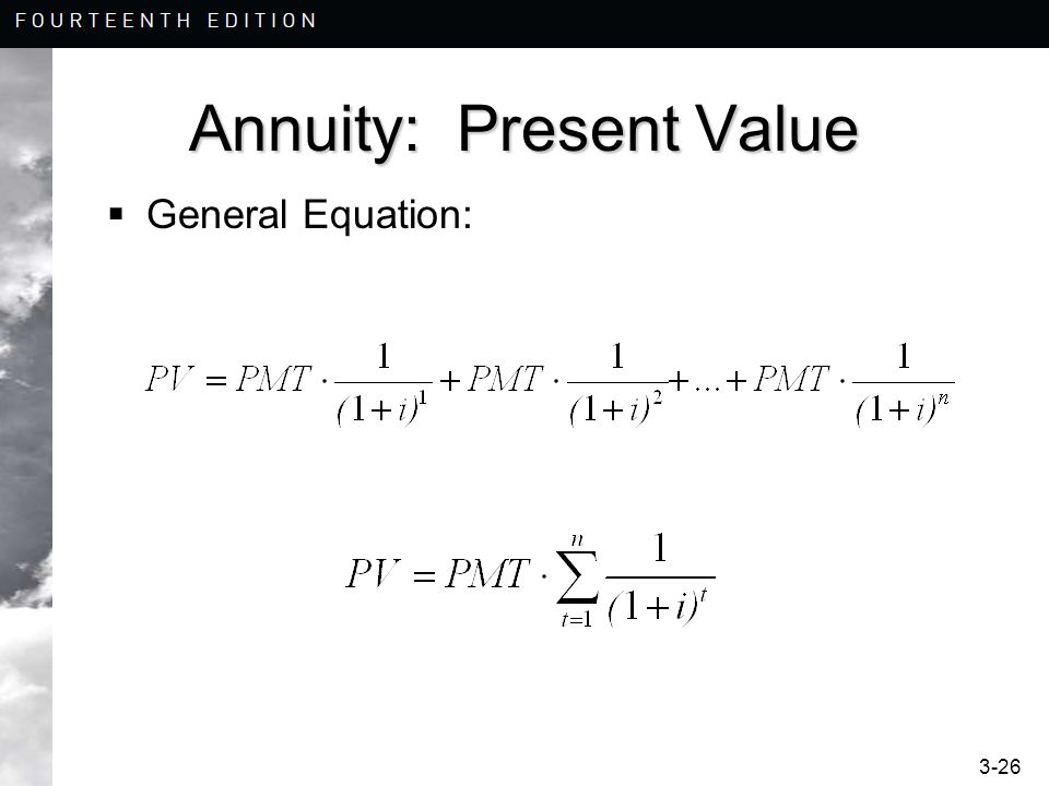 3-26 Annuity: Present Value General Equation: