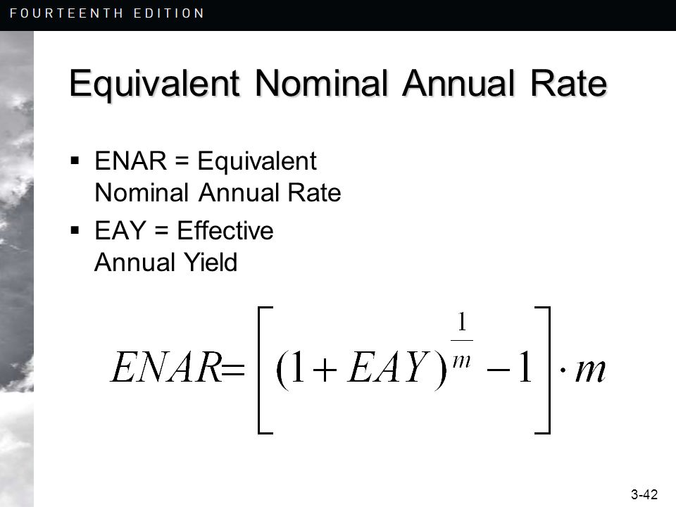 3-42 Equivalent Nominal Annual Rate ENAR = Equivalent Nominal Annual Rate EAY = Effective Annual Yield