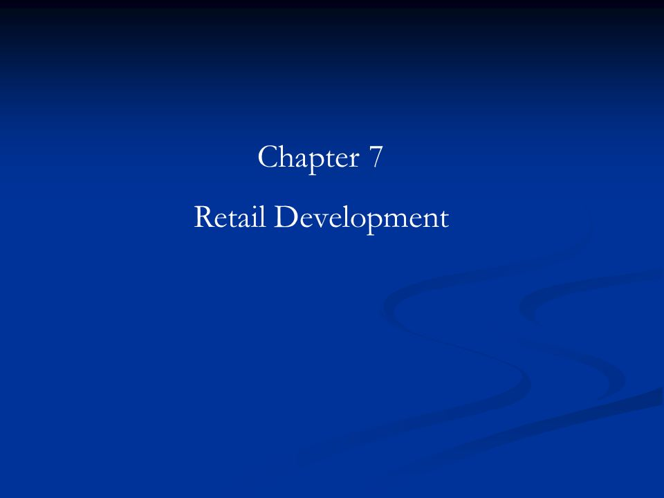 Chapter 7 Retail Development