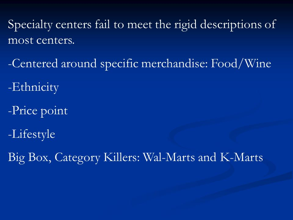 Specialty centers fail to meet the rigid descriptions of most centers.