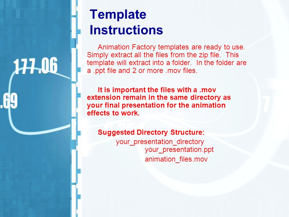 Template Instructions Animation Factory templates are ready to use. Simply extract all the files from the zip file. This template will extract into a