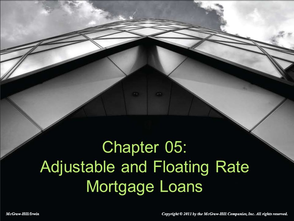 5-2 Variable Payment Patterns Fixed Rate Mortgages Adjustable or Floating Rate Mortgages Price Level Adjusted Mortgage (PLAM) –Loan balance adjusted for inflation –New payment computed using adjusted balance
