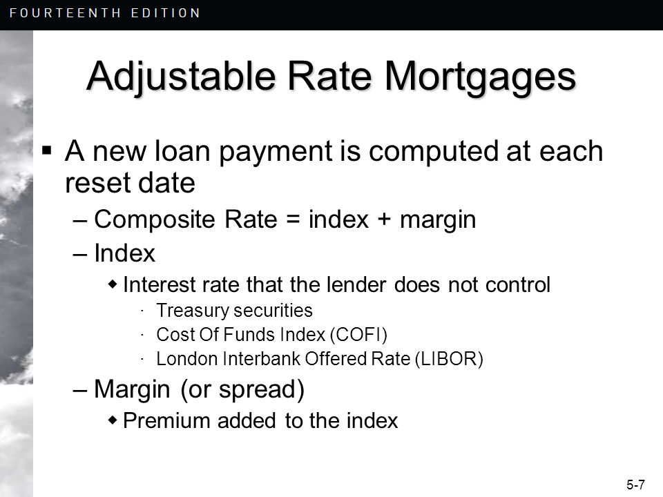 5-28 Adjustable Rate Mortgages If the Composite Rate = 10%, the unrestricted payment would be: = $98,771.99 = 348 = $0 = 10 = $871.64 n i CPT FV PMT PV