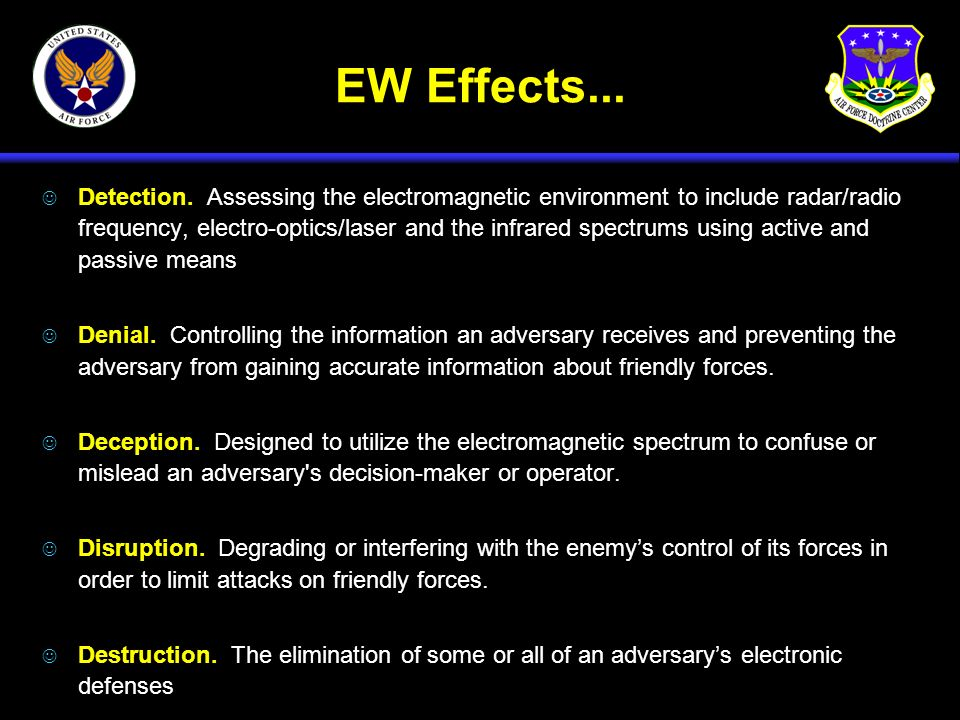 EW Effects... J Detection. Assessing the electromagnetic environment to include radar/radio frequency, electro-optics/laser and the infrared spectrums