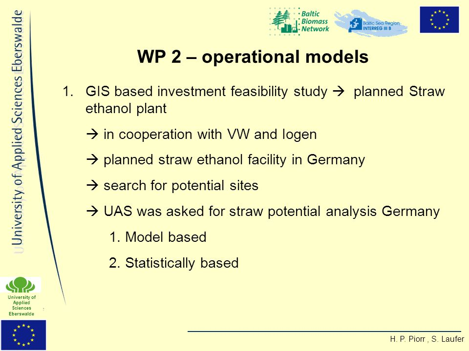 H. P. Piorr, S. Laufer University of Applied Sciences Eberswalde 1.GIS based investment feasibility study planned Straw ethanol plant in cooperation w